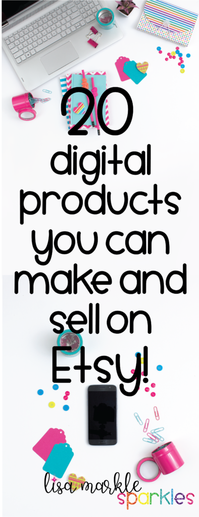 20 Digital Products You Can Make and Sell in Your Etsy Shop